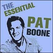 Play & Download The Essential Pat Boone by Pat Boone | Napster