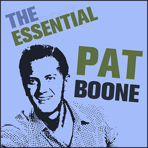 The Essential Pat Boone by Pat Boone