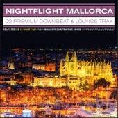 Nightflight Mallorca – 22 Premium Downbeat & Lounge Trax by Various Artists