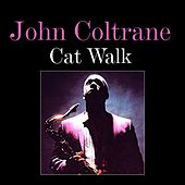 Play & Download Cat Walk by John Coltrane | Napster