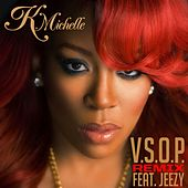 Play & Download V.S.O.P. [feat. Young Jeezy] (Remix) by K. Michelle | Napster