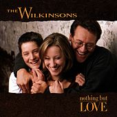 Play & Download Nothing But Love by The Wilkinsons | Napster