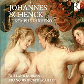 Play & Download Schenck: Le nymphe di Rheno by Wieland Kuijken | Napster