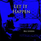 Play & Download Let It Happen by Bill Leyden (Memo) | Napster