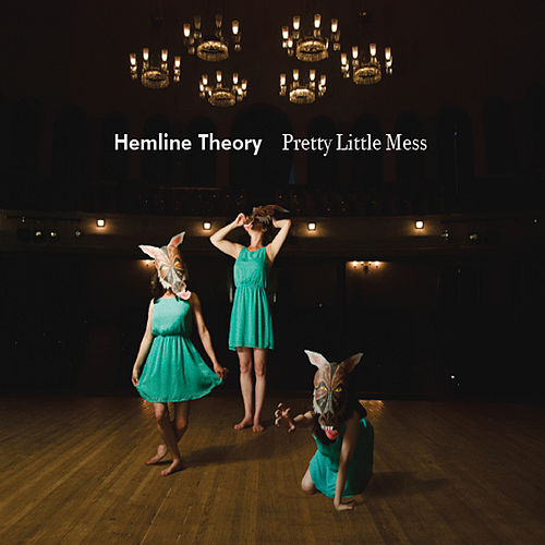 Play & Download Pretty Little Mess by Hemline Theory | Napster