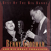 Play & Download Best Of The Big Bands by Benny Goodman | Napster
