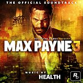 Play & Download Max Payne 3 Official Soundtrack by HEALTH | Napster