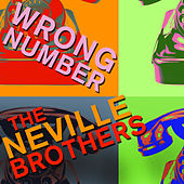 Play & Download Wrong Number - The Neville Brothers Sing Hits Like Hook, Line, And Sinker, Get out of My Life, And More! by Various Artists | Napster