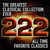 Play & Download The Greatest Classical Collection Ever: 222 All Time Favorite Classics by Various Artists | Napster