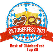 Oktoberfest 2013 - Best of Oktoberfest Top 20 by Various Artists