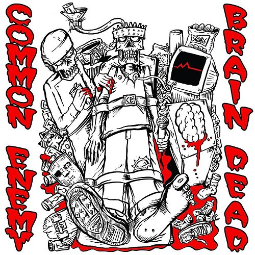 Play & Download Brain Dead by Common Enemy | Napster