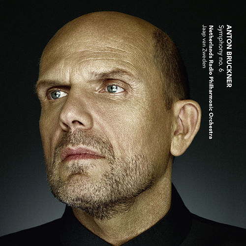 Play & Download Bruckner: Symphony No. 6 by Jaap van Zweden | Napster