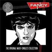 Play & Download The Original Maxi-Singles Collection by Fancy | Napster