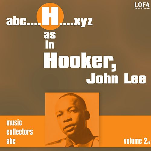 Play & Download H as in HOOKER, John Lee (vol. 2) by John Lee Hooker | Napster