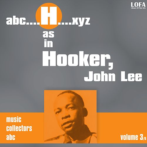 Play & Download H as in HOOKER, John Lee (vol. 3) by John Lee Hooker | Napster