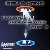 Play & Download Future Destination Exit 3 - Single by Bay B Kane | Napster