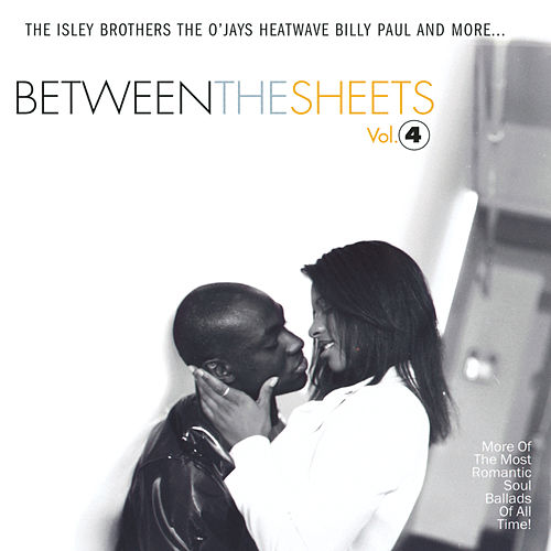 Between The Sheets: Volume 4 by Various Artists