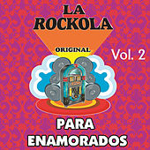 La Rockola para Enamorados, Vol. 2 by Various Artists