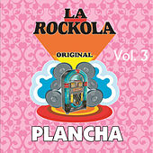 Play & Download La Rockola Plancha, Vol. 3 by Various Artists | Napster