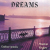 Play & Download Dreams by Andrei Krylov | Napster