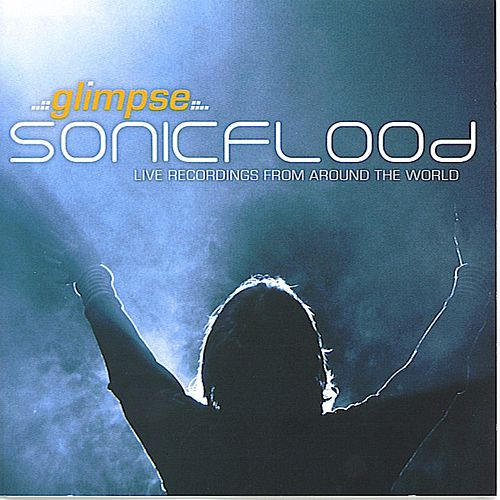 Play & Download Glimpse: Live Recordings From Around The World by Sonicflood | Napster
