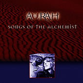 Play & Download Songs Of The Alchemist by Aurah | Napster