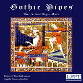 Gothic Pipes: The Earliest Organ Music by Kimberly Marshall