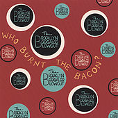 Play & Download Who Burnt The Bacon? by Brooklyn Boogaloo Blowout | Napster
