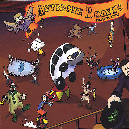 Antigone Rising's Traveling Circus by Antigone Rising