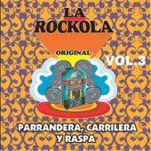 La Rockola Parrendera Carrilera y Raspa, Vol. 3 by Various Artists