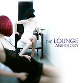 The Lounge Anthology by Various Artists
