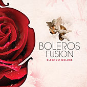 Bolero Fusion - Electro Deluxe by Various Artists