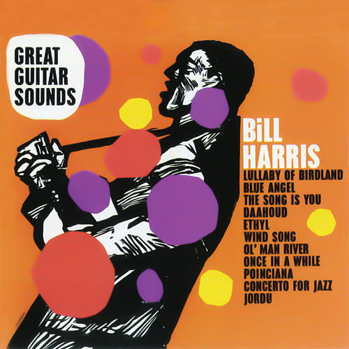 Play & Download Great Guitar Sounds by Bill Harris | Napster