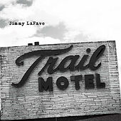 Play & Download Trail Three by Jimmy LaFave | Napster