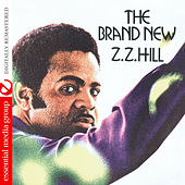 The Brand New Z.Z. Hill (Digitally Remastered) by Z.Z. Hill