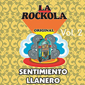 Play & Download La Rockola Sentimiento Llanero, Vol. 2 by Various Artists | Napster