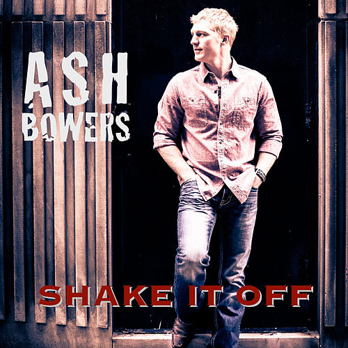 Shake It Off Single by Ash Bowers