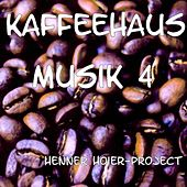 Play & Download Kaffeehaus Musik 4 by Henner Hoier Project | Napster