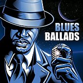 Play & Download Blues Ballads by Various Artists | Napster