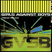 Play & Download Freak On Ica by Girls Against Boys | Napster