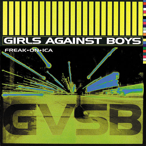 Freak On Ica by Girls Against Boys