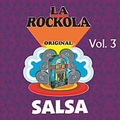 Play & Download La Rockola Salsa, Vol. 3 by Various Artists | Napster