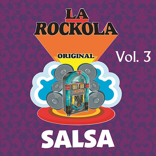 La Rockola Salsa, Vol. 3 by Various Artists