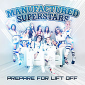 Prepare for Lift Off EP by Manufactured Superstars