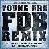 Play & Download FDB (Remix) [feat. DJ Drama, French Montana, T.I. and Trinidad James] - Single by Young Dro | Napster