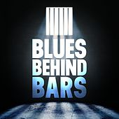 Play & Download Blues Behind Bars by Various Artists | Napster