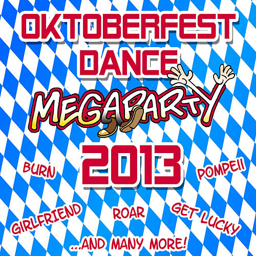 Play & Download Oktoberfest Dance Megaparty 2013 by Party Hits | Napster