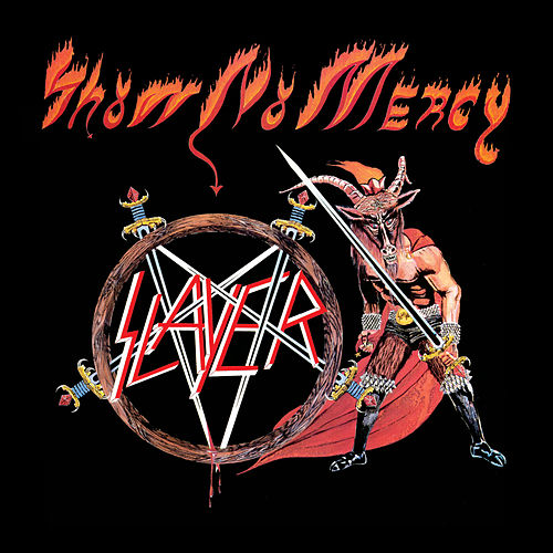 Show No Mercy by Slayer