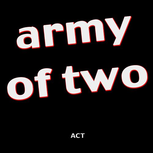 Play & Download Army of Two by ACT | Napster