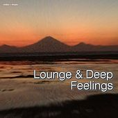 Play & Download Lounge & Deep Feelings by Various Artists | Napster